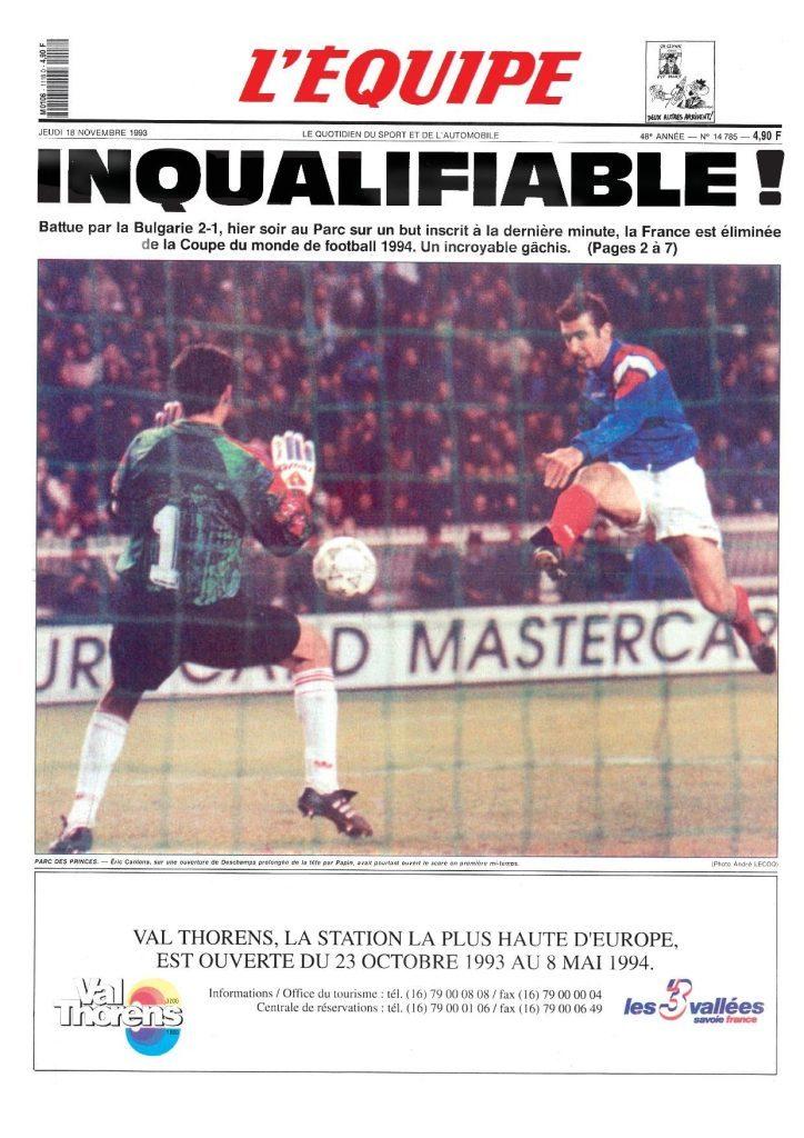 Une de L'Equipe le lendemain de la cruelle défaite des Bleus contre la Bulgarie en 1993. Pas de Coupe du Monde aux USA pour les Bleus
